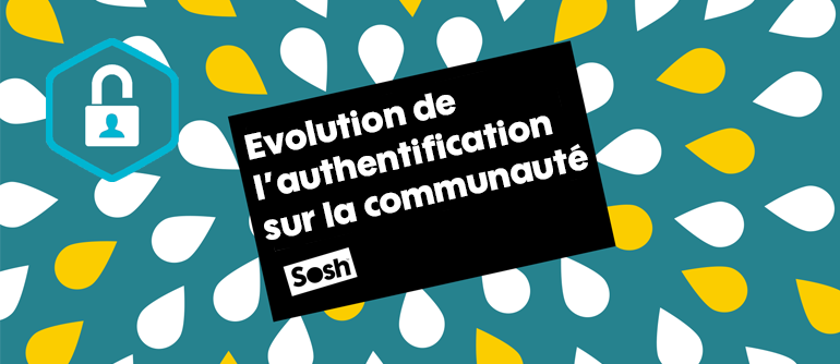 Evolution de l'authentification sur la communauté Sosh