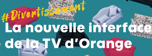 La nouvelle interface de la TV d'Orange